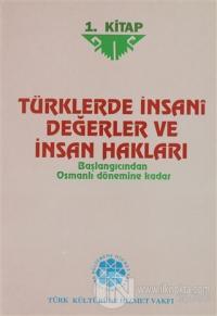 Türklerde İnsani Değerler ve İnsan Hakları 1.Kitap