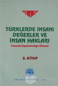Türklerde İnsani Değerler ve İnsan Hakları 2.Kitap