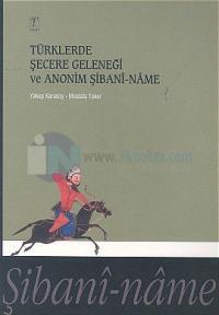 Türklerde Şecere Geleneği ve Anonim Şibani-Name