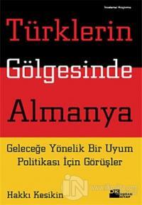 Türklerin Gölgesinde Almanya %20 indirimli Hakkı Keskin