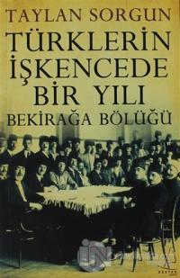 Türklerin İşkencede Bir Yılı