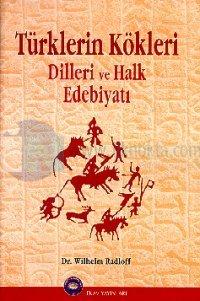 Türklerin Kökleri Dilleri ve Halk Edebiyatı