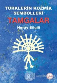 Türklerin Kozmik Sembolleri: Tamgalar