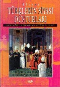 Türklerin Siyasi Düsturları  Batılı Gözüyle Osmanlı'nın Gücü ve Zaafları
