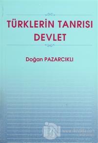 Türklerin Tanrısı Devlet Doğan Pazarcıklı