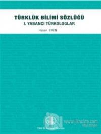 Türklük Bilimi Sözlüğü - 1. Yabancı Türkologlar