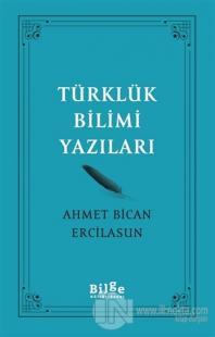 Türklük Bilimi Yazıları Ahmet Bican Ercilasun