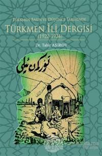 Türkmen Basın ve Düşünce Tarihinde Türkmen İli Dergisi (1922-1924)