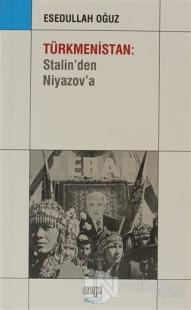 Türkmenistan: Stalin'den Niyazov'a