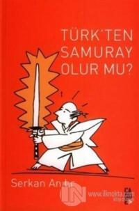 Türk'ten Samuray Olur mu?