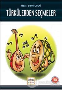 Türkülerden Seçmeler (Milli Eğitim Bakanlığı İlköğretim 100 Temel Eser