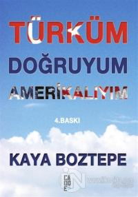 Türküm Doğruyum Amerikalıyım