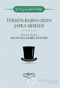 Türkün Başına Gelen Şapka Meselesi