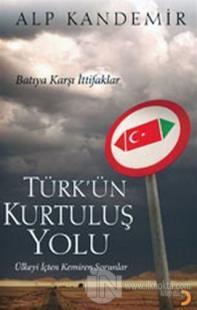 Türk'ün Kurtuluş Yolu Ülkeyi İçten Kemiren Sorunlar