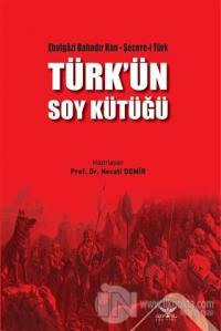 Türk'ün Soy Kütüğü Ebulgazi Bahadır Han