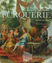 Turquerie - 18. Yüzyılda Avrupa'da Türk Modası (Ciltli)