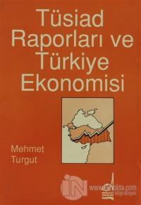 Tüsiad Raporları ve Türkiye Ekonomisi %10 indirimli Mehmet Turgut
