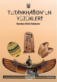 Tutankhamon'un Yüzükleri Handan Ünlü Haktanır