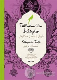 Tutiname'den Hikayeler (Osmanlıca-Türkçe) (Ciltli)