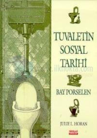 Tuvaletin Sosyal Tarihi Bay Porselen
