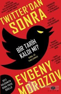 Twitter'dan Sonra Bir Tarih Kaldı mı?
