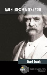 Two Stories By Mark Twain Mark Twain