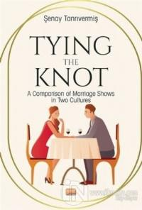 Tying The Knot: A Comparison of Marriage Shows in Two Culture