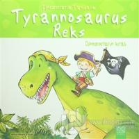 Tyrannosaurus Reks - Dinozorların Kralı