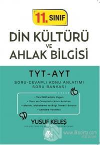 TYT-AYT 11. Sınıf Din Kültürü ve Ahlak Bilgisi Soru Cevaplı Konu Anlatımı Soru Bankası