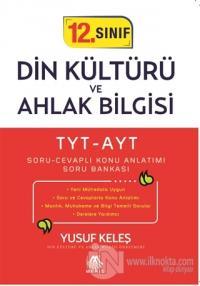TYT-AYT 12. Sınıf Din Kültürü ve Ahlak Bilgisi Soru Cevaplı Konu Anlatımı Soru Bankası