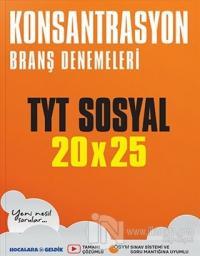 TYT Sosyal Konsantrasyon 20x25 Branş Denemeleri
