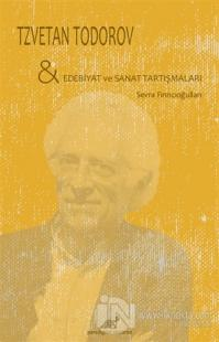 Tzvetan Todorov - Edebiyat ve Sanat Tartışmaları