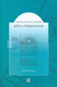 Ubeydullah Han (Ö. 1539) Şairi Şani ve Türkçe Divanı