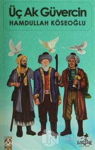 Üç Ak Güvercin %15 indirimli Hamdullah Köseoğlu