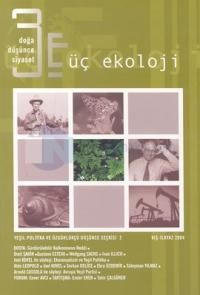 Üç Ekoloji Doğa - Düşünce - Siyaset Yeşil Politika ve Özgürlükçü Düşünce Seçkisi 2 Kış-İlkyaz 2004