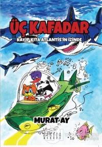 Üç Kafadar - Kayıp Kıta Atlantis'in İzinde