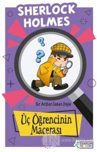 Üç Öğrencinin Macerası - Sherlock Holmes