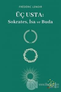 Üç Usta: Sokrates, İsa ve Buda
