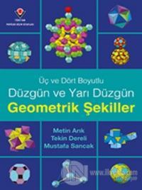 Üç ve Dört Boyutlu Düzgün ve Yarı Düzgün Geometrik Şekiller