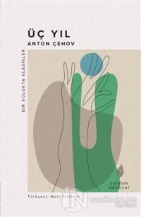 Üç Yıl Anton Pavloviç Çehov