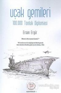 Uçak Gemileri - 100.000 Tonluk Diplomasi