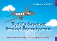 Uçakla Seyahat Etmeyi Öğreniyorum