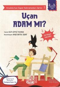 Uçan Adam mı? - Anadolu'nun Süper Kahramanları Serisi 1
