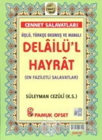 Üçlü, Türkçe Okunuşlu ve Manalı Delailü'l Hayrat (Dua-132) (Ciltli)
