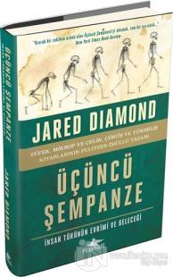 Üçüncü Şempanze - İnsan Türünün Evrimi ve Geleceği (Ciltli)