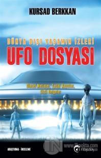 Ufo Dosyası - Dünya Dışı Yaşamın İzleri