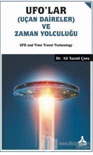 Ufo'lar (Uçan Daireler) ve Zaman Yolculuğu