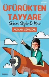 Üfürükten Tayyare - Selam Söyle O Yare