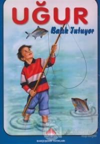 Uğur Balık Tutuyor