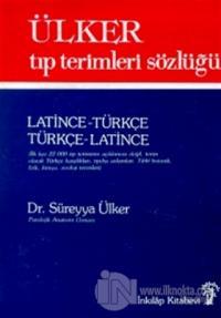 Ülker Tıp Terimleri Sözlüğü Latince-Türkçe / Türkçe-Latince (3. Hamur)
